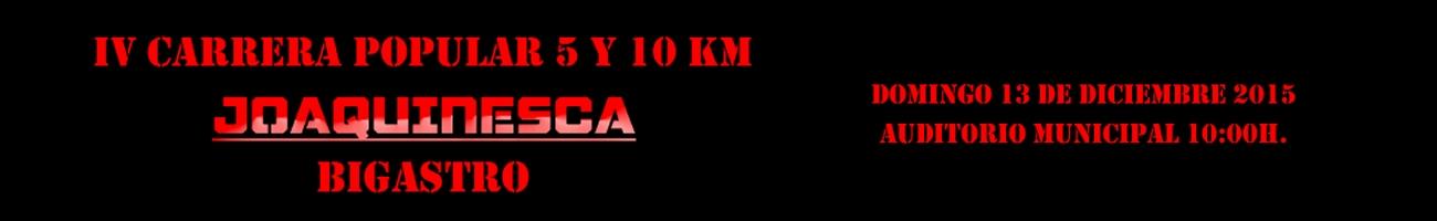 IV CARRERAPOPULAR 5 Y 10 KM JOAQUINESCA - BIGASTRO